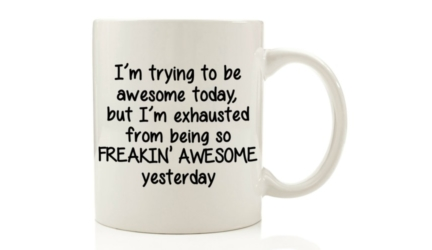 'm Trying To Be Awesome Today Funny Coffee Mug