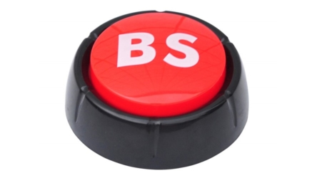"""This Button Will Say """"BS"""" For You in 10 Different Voices"""